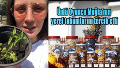 Photo of Ünlü Oyuncu Muğla'nın yerel tohumlarını tercih etti