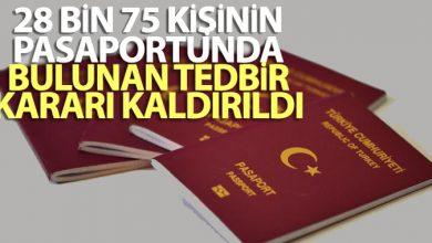 Photo of 28 bin 75 kişinin pasaportunda bulunan tedbir kararı kaldırıldı