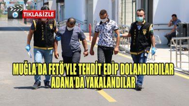 Photo of Muğla'da Fetö'yle tehdit edip dolandıranlar Adana'da yakalandılar