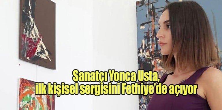 Sanatçı Yonca Usta, ilk kişisel sergisini Fethiye'de açıyor