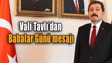 Photo of Vali Tavlı'dan Babalar Günü mesajı