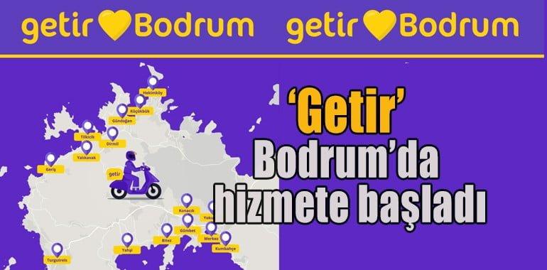 'Getir' Bodrum'da hizmete başladı
