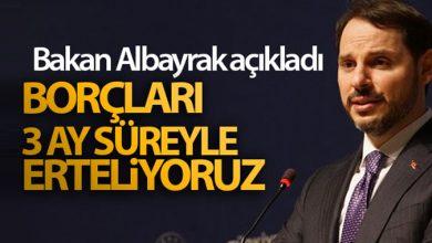 Photo of Bakan Albayrak: 'Kredi borçlarını 3 ay süreyle erteliyoruz'