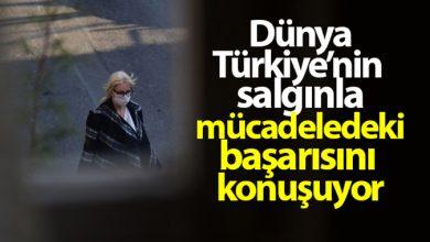 Photo of Dünya, Türkiye'nin salgınla mücadeledeki başarısını konuşuyor