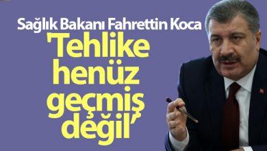Photo of Sağlık Bakanı Fahrettin Koca: 'Tehlike henüz geçmiş değil, tedbirlere hassasiyetlere uyulmalı'
