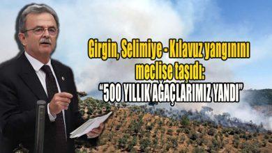 Photo of Girgin, Selimiye- Kılavuz yangınını meclise taşıdı