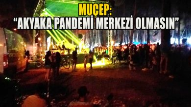 "Photo of MUÇEP: ""AKYAKA PANDEMİ MERKEZİ OLMASIN"""