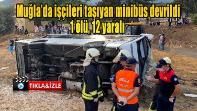 Photo of Muğla'da işçileri taşıyan minibüs devrildi: 1 ölü, 12 yaralı