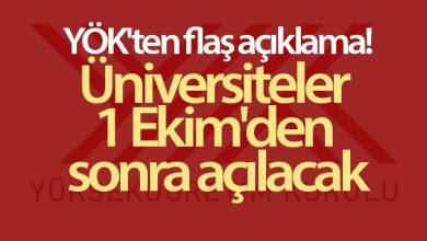 Photo of YÖK'ten flaş açıklama! Üniversiteler 1 Ekim'den sonra açılacak