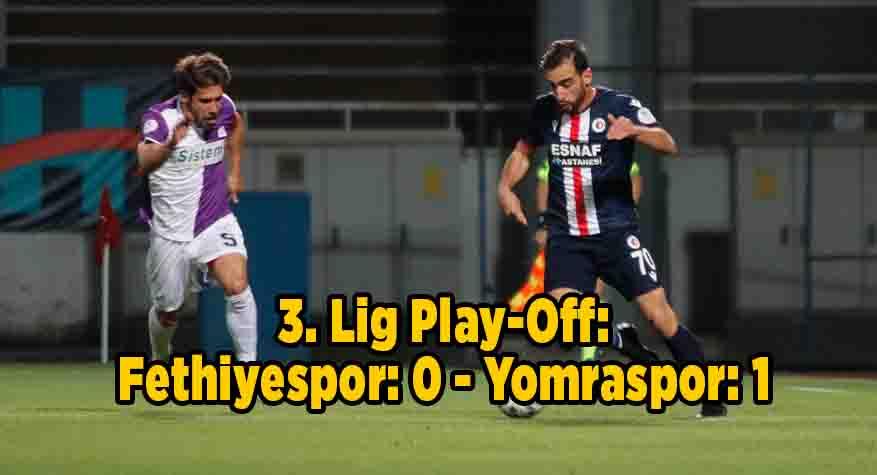 3. Lig Play-Off: Fethiyespor: 0 – Yomraspor: 1