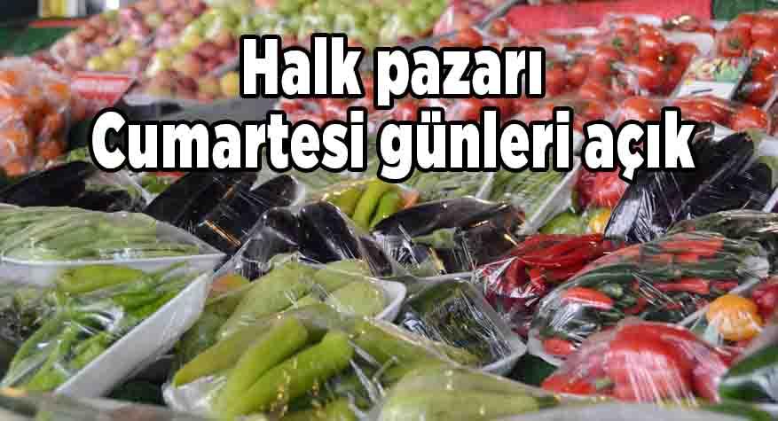 Halk pazarı Cumartesi günleri açık