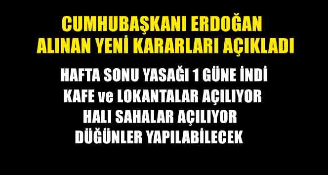 Cumbaşkanı Erdoğan Kademeli Normalleşmeyle ilgili yeni kararları açıkladı