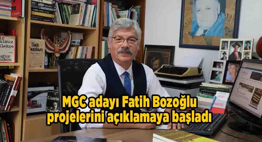 MGC adayı Fatih Bozoğlu projelerini açıklamaya başladı