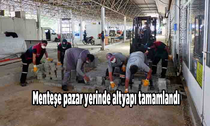 Menteşe pazar yerinde altyapı tamamlandı