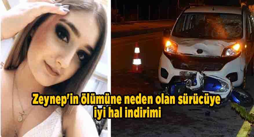 Zeynep'in ölümüne neden olan sürücüye iyi hal indirimi