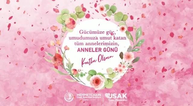 Uşak Belediyesinden Anneler Günü'ne özel kutlama mesajı