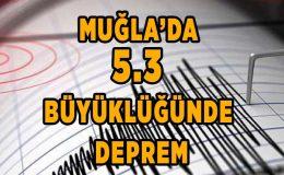 Muğla'nın Datça ilçesi açıklarında 5.3 büyüklüğünde deprem!