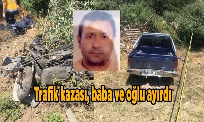 Marmaris'teki kaza, baba ve oğlu ayırdı