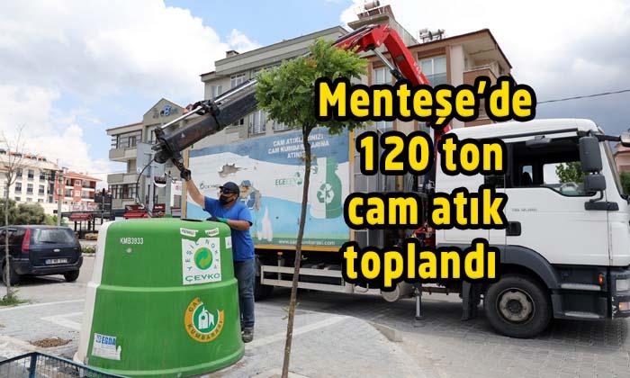 Menteşe'de 120 ton cam atık toplandı