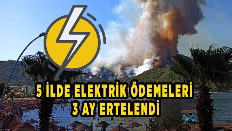 5 ilde elektrik ödemeleri 3 ay ertelendi