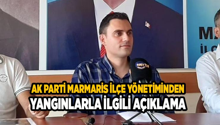 Ak Parti Marmaris İlçe Yönetimi yangınlar ve yangın sonrası söylenenler ile ilgili açıklamada bulundu