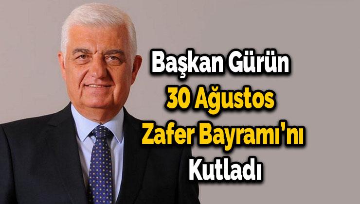 Başkan Gürün 30 Ağustos Zafer Bayramı'nı Kutladı