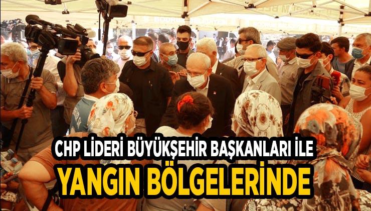 CHP Lideri Büyükşehir Başkanları ile yangın bölgelerinde