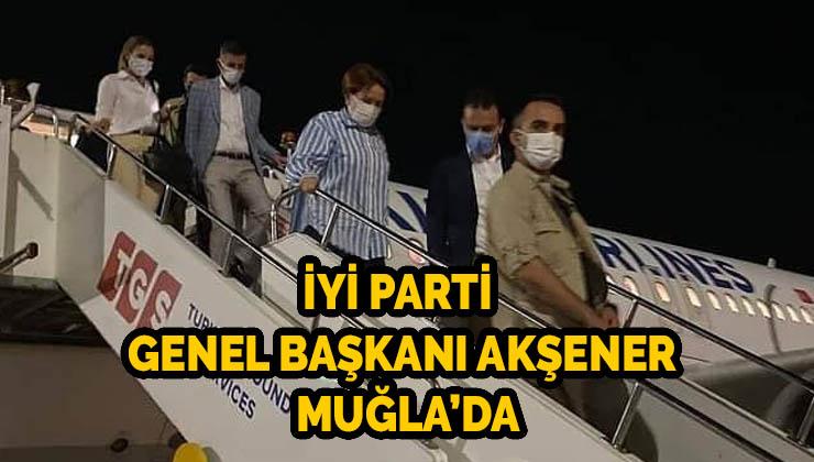 İYİ PARTİ GENEL BAŞKANI AKŞENER MUĞLA'DA