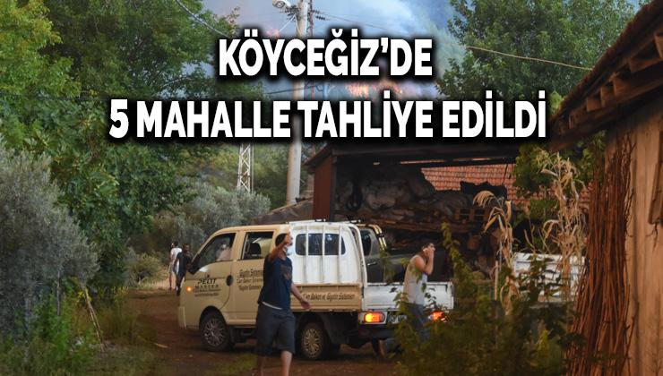 Köyceğiz'de 5 mahalle tahliye edildi