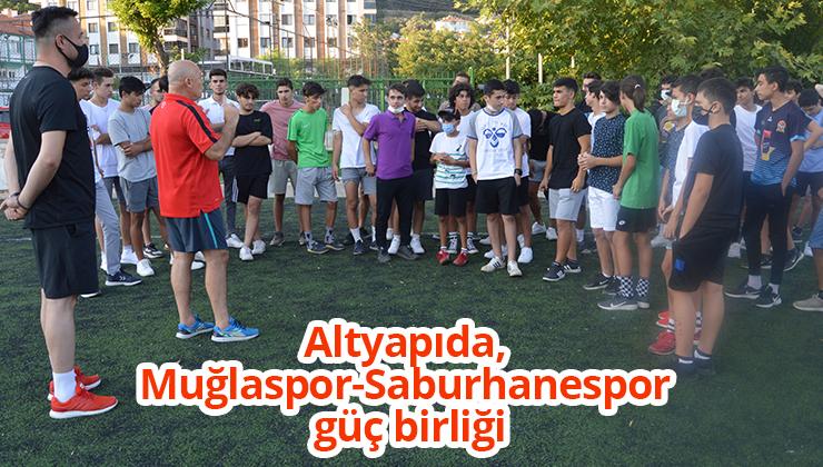 Altyapıda, Muğlaspor-Saburhanespor güç birliği