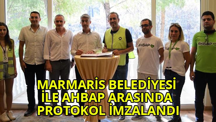 MARMARİS BELEDİYESİ İLE AHBAP ARASINDA PROTOKOL İMZALANDI
