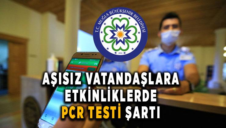 Aşısız vatandaşlara etkinliklerde PCR testi şartı