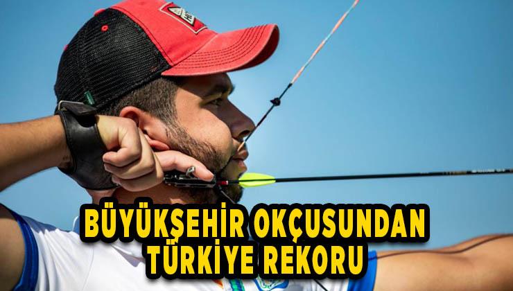 Büyükşehir okçusu Türkiye rekoru kırdı