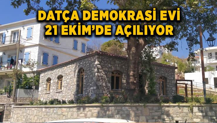 DATÇA DEMOKRASİ EVİ, AHMET TANER KIŞLALI'NIN ÖLÜM YILDÖNÜMÜNDE AÇILACAK