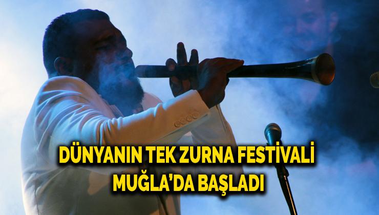Dünyanın tek zurna festivali Muğla'da başladı