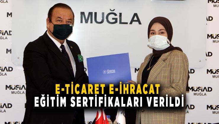 E-TİCARET E-İHRACAT EĞİTİMİNE KATILAN 24 KİŞİ SERTİFİKASINI ALDI