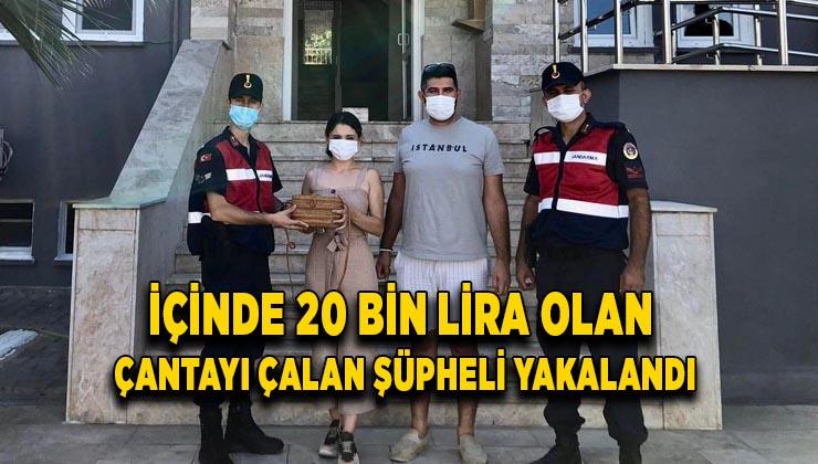 İçerisinde 20 bin lira olan çantayı çalan şüpheli yakalandı