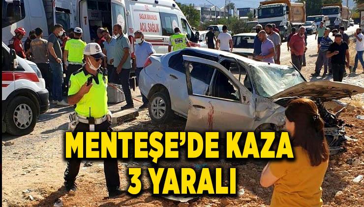 Menteşe'de kaza: 3 yaralı