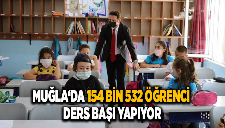 Muğla'da 154 bin 532 öğrenci ders başı yapıyor