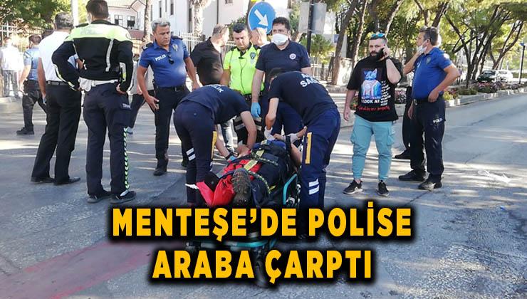 Menteşe'de polise araba çarptı