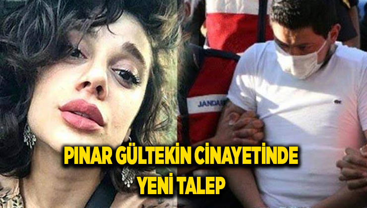 Pınar Gültekin cinayetinde yeni talep