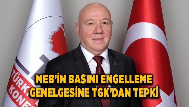 MEB'İN BASINI ENGELLEME GENELGESİNE TGK'DAN TEPKİ