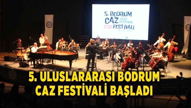 5. Uluslararası Bodrum Caz Festivali başladı