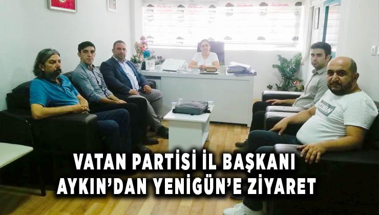 Vatan Partisi İl Başkanı Aykın'dan, Yenigün'e ziyaret
