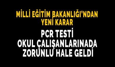 Milli Eğitim Bakanlığı'ndan yeni karar, PCR test kapsamı genişledi